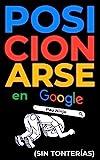 Posicionarse en Google (sin tonterías): Guía SEO...