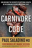 The Carnivore Code: Unlocking the Secrets to Optimal...