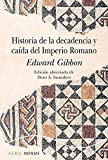 Historia de la decadencia y caída del Imperio romano:...